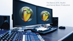 Sound like a Pro: The Basics of FL Studio & EDM Production